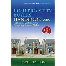 Irish Property Buyers' Handbook 2015 by Carol Tallon (2015-01-30)