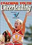 Coaching Youth Cheerleading (Coaching Youth Sports Series)