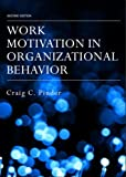 Work Motivation in Organizational Behavior, Craig C. Pinder, 0805856048