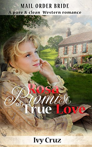 Mail order bride: Promise of true love: Western historical romance by [Cruz, Ivy]
