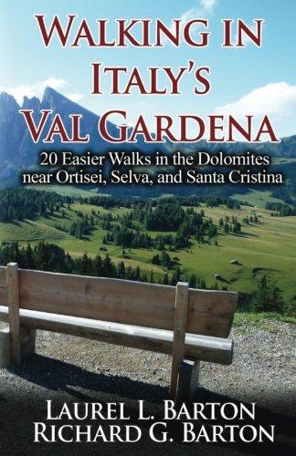 Walking in Italy's Val Gardena: 20 Easier Walks in the Dolom
