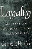 Loyalty, George P. Fletcher, 0195098323