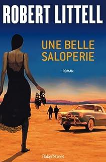 Une belle saloperie : roman, Littell, Robert