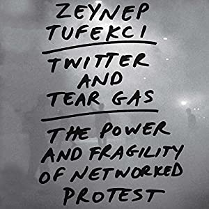 Twitter and Tear Gas Audiobook