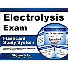 Electrolysis Exam Flashcard Study System: Electrolysis Test Practice Questions & Review for the Certified Professional...