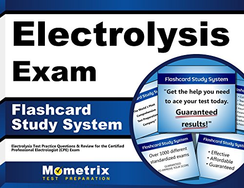 Electrolysis Exam Flashcard Study System: Electrolysis Test Practice Questions & Review for the Certified Professional Electrologist (CPE) Exam (Cards)