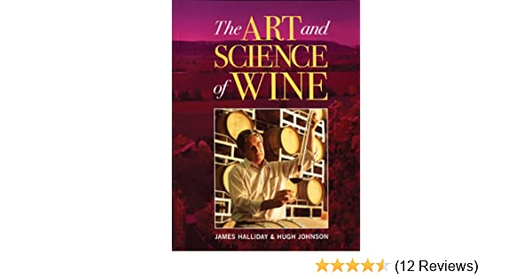 The art and science of wine james halliday hugh johnson the art and science of wine james halliday hugh johnson 9781554072477 amazon books fandeluxe Images