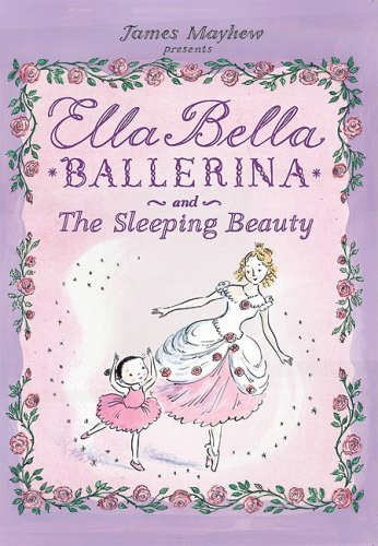 Download Ella Bella Ballerina and The Sleeping Beauty (Ella Bella Ballerina Series) pdf
