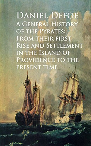 Download PDF A General History of the Pyrates - From their firstd of Providence to the Present time