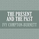The Present and the Past | Ivy Compton-Burnett