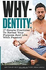 Whydentity: 17 Practices to Help You Transform Your Mind and Live Your Life's Purpose Paperback