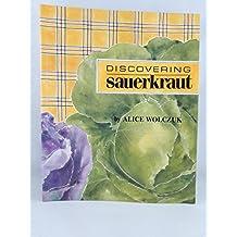 Discovering Sauerkraut