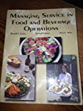 Managing Service in Food and Beverage Operations, Cichy, Ronald F. and Wise, Paul E., 0866120777