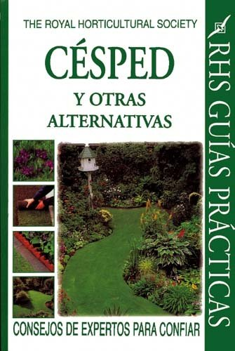 Cesped y Otras Alternativas (Royal Horticultural Society Guias Practicas) (Spanish Edition)
