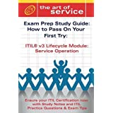 Itil V3 Service Lifecycle Service Operation (So) Certification Exam Preparation Course in a Book for Passing the Itil V3 Service Lifecycle Service Ope