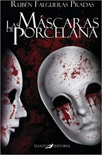 Las mascaras de porcelana (Spanish Edition): Rubén Falgueras Pradas: 9781522855705: Amazon.com: Books