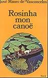 Rosinha, mon canoë : Roman au rythme des rames par Vasconcelos