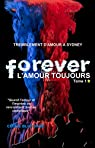 FOREVER, l'amour toujours: Tremblement d'amour à Sydney par Blot-Vase