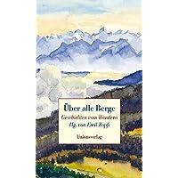 Über alle Berge: Geschichten vom Wandern
