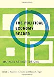 The Political Economy Reader: Markets as Institutions