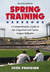 Spring Training Handbook: A Comprehensive Guide to the Grapefruit and Cactus League Ballparks