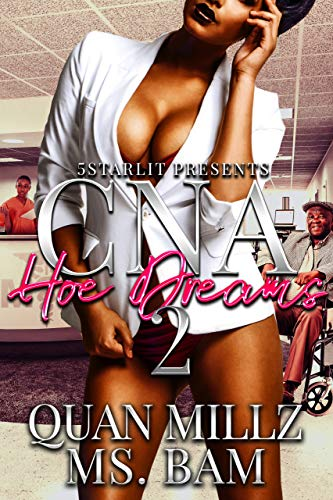 CNA HOE DREAMS: Episode 2 - THE FINALE by [Millz, Quan, Bam, Ms.]