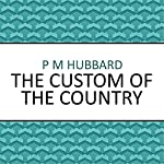 The Custom of the Country | P. M. Hubbard