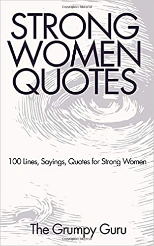 Strong Women Quotes: 100 Lines, Sayings, Quotes for Strong ...