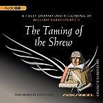 The Taming of the Shrew: Arkangel Shakespeare | William Shakespeare