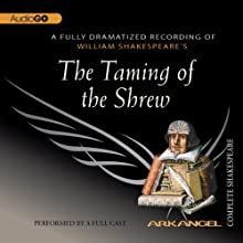 The Taming of the Shrew: Arkangel Shakespeare Performance by William Shakespeare Narrated by Roger Allam, Frances Barber, Alan Cox