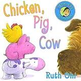 Chicken, Pig, Cow