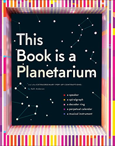 This Book Is A Planetarium  And Other Extraordinary Pop Up Contraptions