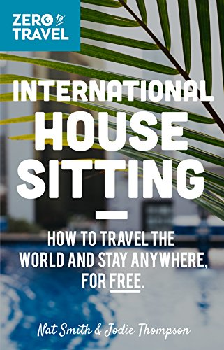 Amazon international house sitting how to travel the world and international house sitting how to travel the world and stay anywhere for free fandeluxe Gallery