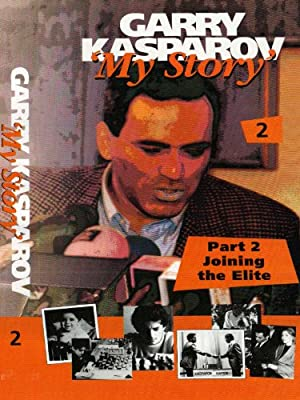 My Story Garry Kasparov, Joining The Elite Part 2