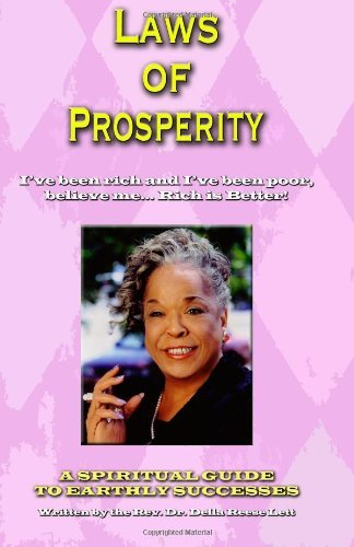 Download Laws of Prosperity: I've been rich and I've been poor, believe me... Rich is Better! [Paperback] [2010] (Author) Rev. Della Reese Lett pdf