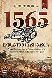 capa de 1565. Enquanto o Brasil Nascia
