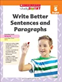 Write Better Sentences and Paragraphs, Linda B. Ross, 9810752644