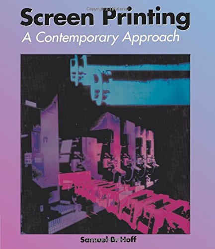 Screen Printing A Contemporary Approach (Graphic...