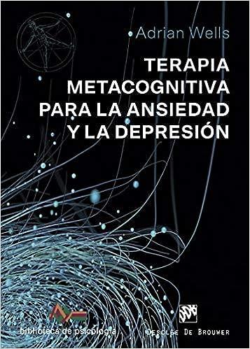 Descargar Libro Electronico Terapia Metacognitiva Para La Ansiedad Y La Depresión De Epub