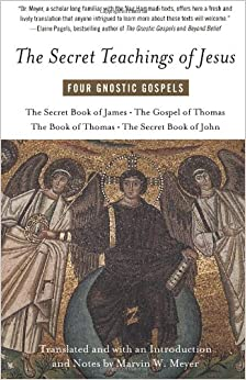 The Secret Teachings of Jesus: Four Gnostic Gospels: Marvin Meyer ...