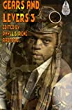 img - for Gears and Levers 3: A Steampunk Anthology (Volume 3) book / textbook / text book