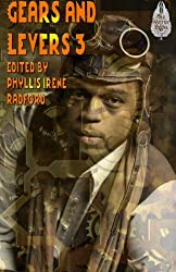 Gears and Levers 3: A Steampunk Anthology (Volume 3)
