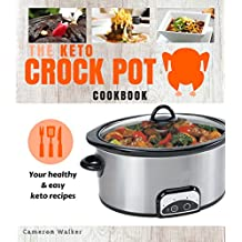 KETO CROCK POT COOKBOOK: Keto Slow Cooker Cookbook for Beginners, Keto for Beginners Guide, Keto Meal Plan (UNIQUE! with macros & total/net carbs) (Keto Slow Cooking)