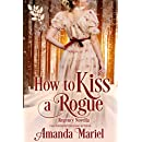 How To Kiss A Rogue (Connected by a Kiss Book 2)