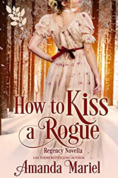 How To Kiss A Rogue (Connected by a Kiss Book 2) by [Mariel, Amanda]