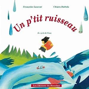 vignette de 'Un p'tit ruisseau (Françoise Laurent)'