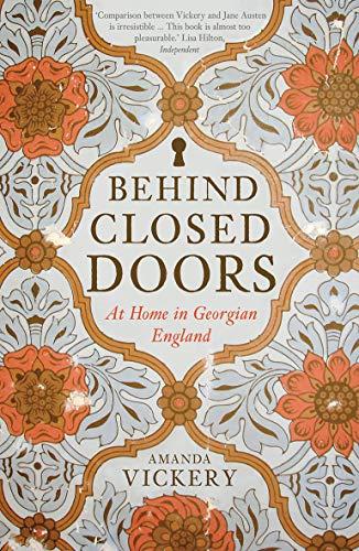 Behind Closed Doors: At Home in Georgian England por Amanda Vickery