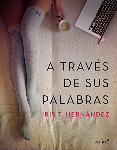A través de sus palabras (Spanish Edition)