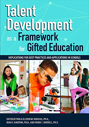 Talent Development as a Framework for Gifted Education: Implications for Best Practices and Applications in Schools (Best Practices In Special Education)