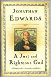 A Just and Righteous God, Jonathan Edwards and Don Kistler, 1567690599